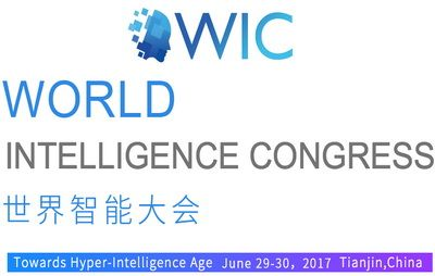 World Intelligence Congress (WIC2017) held in Tianjin, on June 29–30