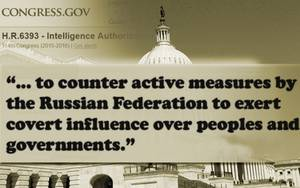 "As part of the adoption by the US Congress of the bill on expenditures on the intelligence in 2017, a separate provision was adopted to strengthen the struggle against Russia's ""covert influence"" on the United States"