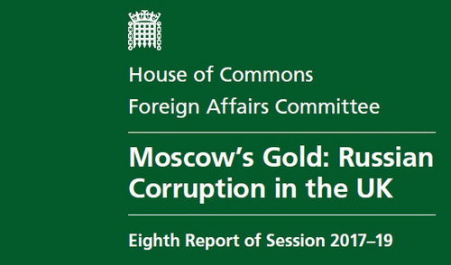 "The British Parliament's Foreign Affairs Committee issued a report titled ""Moscow's Gold: Russian Corruption in the UK"""
